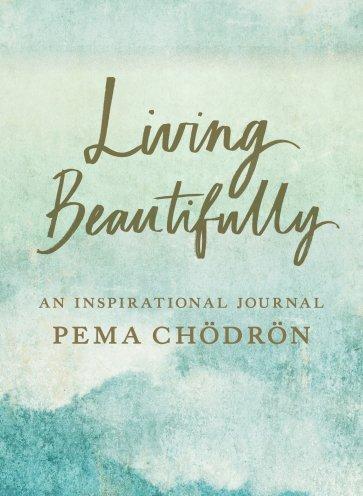 Pema_Chodron Living Beautifully
